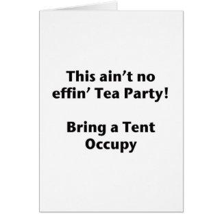 This ain't no effin' Tea Party! Bring a Tent. Card