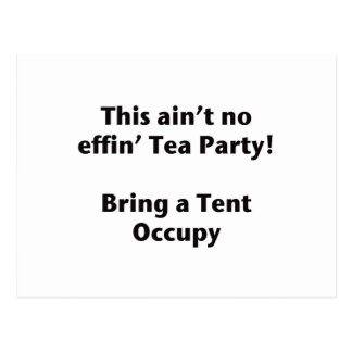 This ain't no effin' Tea Party! Bring a Tent. Postcard