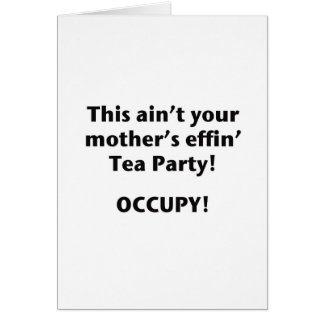 This Ain't Your Mother's Effin' Tea Party! Card