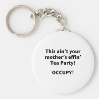 This Ain't Your Mother's Effin' Tea Party! Keychain