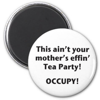 This Ain't Your Mother's Effin' Tea Party! Refrigerator Magnets