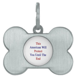 This American Will Protect You Until The End Pet ID Tag