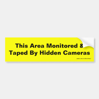 This Area Monitored & Taped By Hidden Cameras Car Bumper Sticker