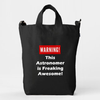 This Astronomer is Freaking Awesome! Duck Bag