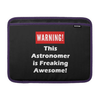 This Astronomer is Freaking Awesome! MacBook Air Sleeve