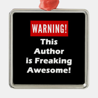 This Author is Freaking Awesome! Metal Ornament