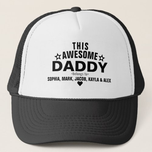 This Awesome Daddy Father Belongs to Kids Names Trucker Hat