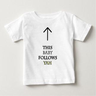 this baby follows yah baby T-Shirt