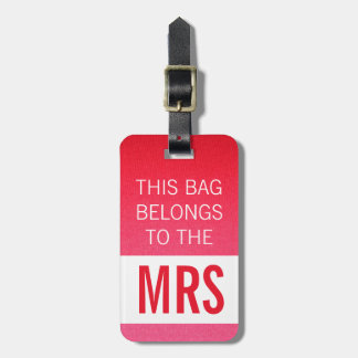 This Bag Belongs to Mrs Hot Pink Luggage Tag