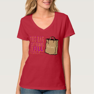 This bag isn't going to fill itself T-Shirt