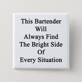This Bartender Will Always Find The Bright Side Of Button