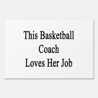 This Basketball Coach Loves Her Job Yard Signs