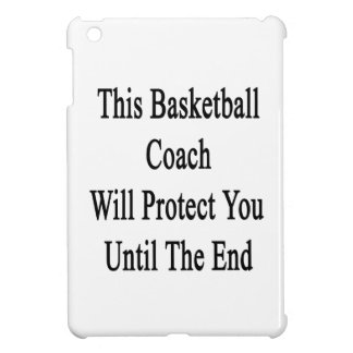 This Basketball Coach Will Protect You Until The E iPad Mini Covers