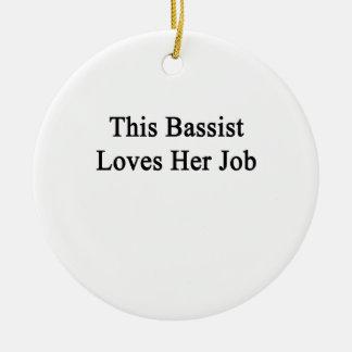 This Bassist Loves Her Job Ceramic Ornament