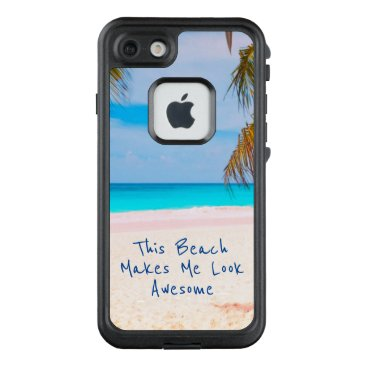 Beach Themed This Beach Makes Me Look Awesome - LifeProof FRĒ iPhone 7 Case