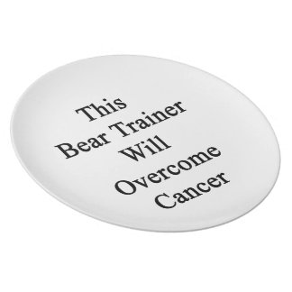 This Bear Trainer Will Overcome Cancer Dinner Plates