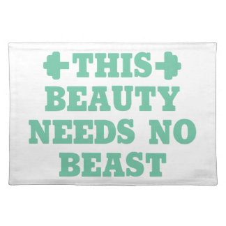 This Beauty Needs No Beast Placemat