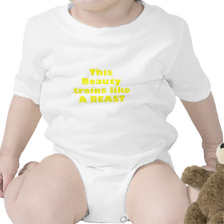 This Beauty Trains like a Beast Baby Bodysuits