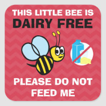 This Bee is Dairy Free Do Not Feed Square Sticker