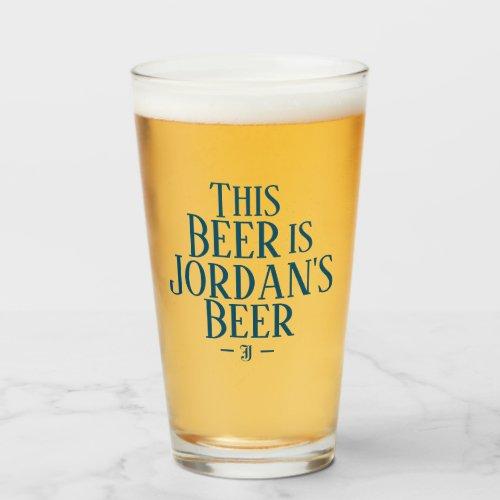 This Beer Is | Custom Name Initial Beer Glass
