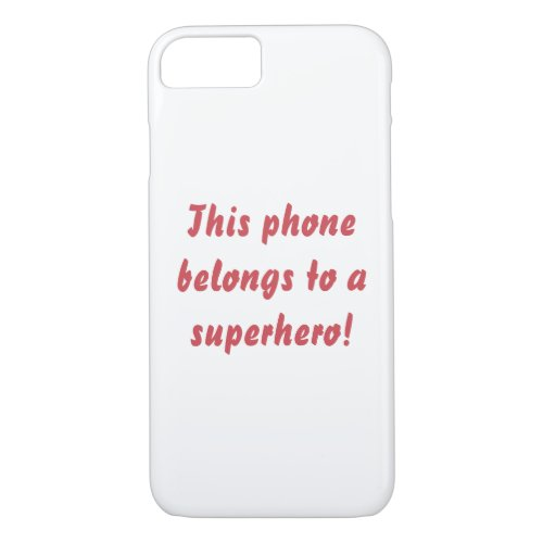 This Belongs To A Superhero iPhone 8/7 Case