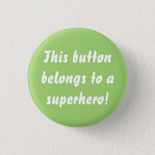 This Belongs To A Superhero Chartreuse Green Button