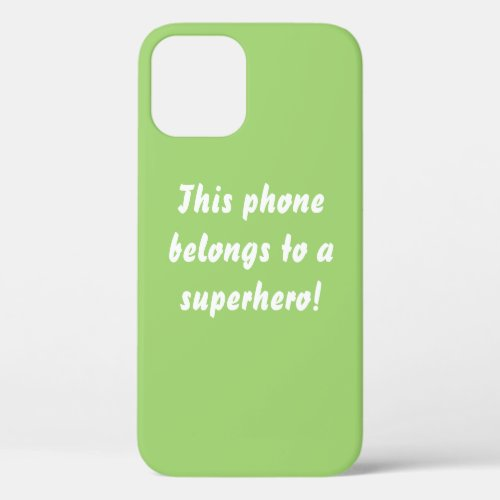This Belongs To A Superhero Chartreuse Green iPhone 12 Case