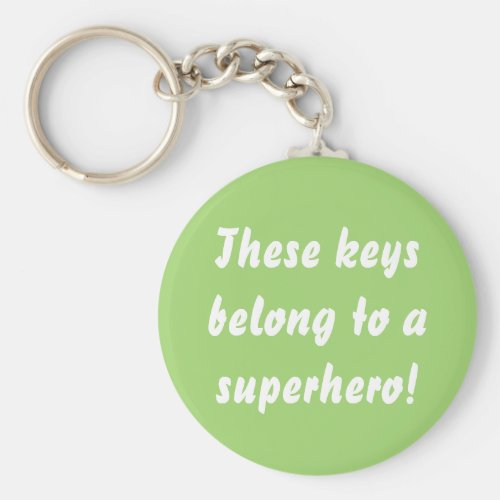 This Belongs To A Superhero Chartreuse Green Keychain