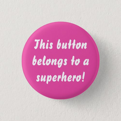 This Belongs To A Superhero Hot Pink Button