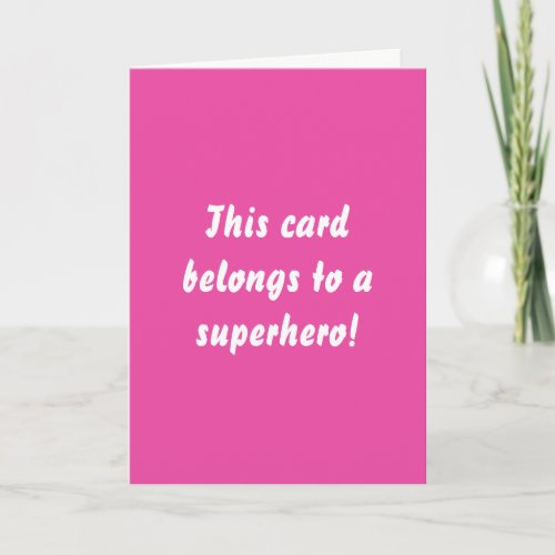 This Belongs To A Superhero Hot Pink Get Well Card