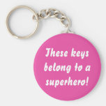 This Belongs To A Superhero Hot Pink Keychain