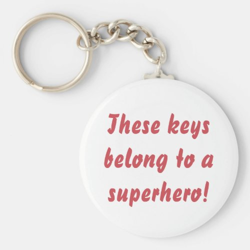 This Belongs To A Superhero Keychain