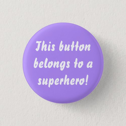 This Belongs To A Superhero Lavender Purple Button
