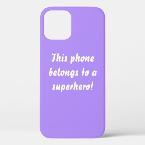 This Belongs To A Superhero Lavender Purple iPhone 12 Case