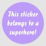 This Belongs To A Superhero Lavender Purple Classic Round Sticker