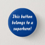 This Belongs To A Superhero Navy Blue Button