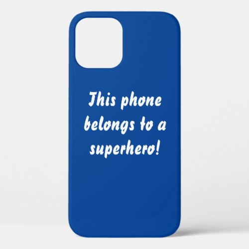This Belongs To A Superhero Navy Blue iPhone 12 Case