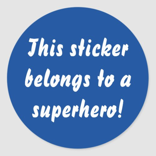 This Belongs To A Superhero Navy Blue Classic Round Sticker