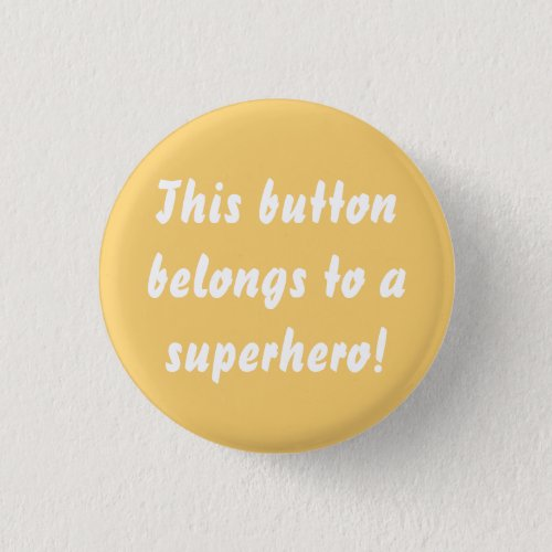 This Belongs To A Superhero Sunny Yellow Button