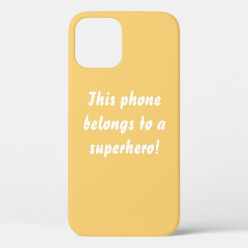 This Belongs To A Superhero Sunny Yellow iPhone 12 Case