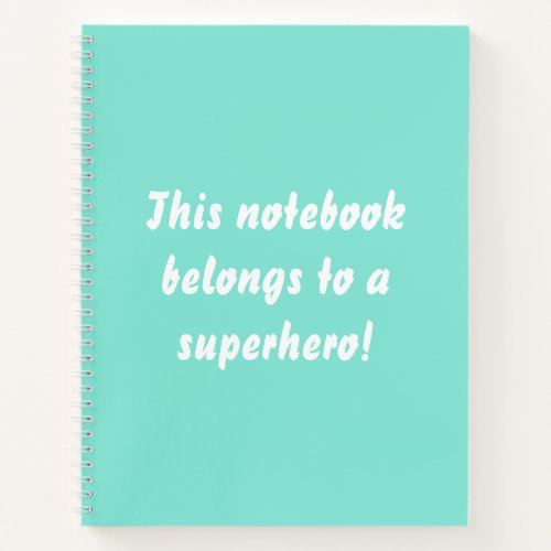 This Belongs To A Superhero Turquoise Blue Notebook
