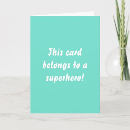 This Belongs To A Superhero Turquoise Get Well Card