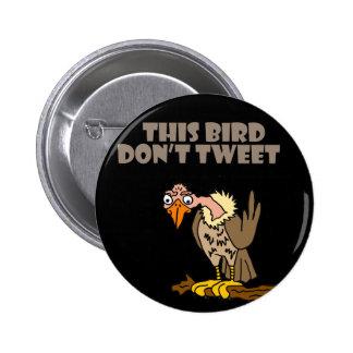 This Bird Don't Tweet Buzzard Cartoon Pinback Button