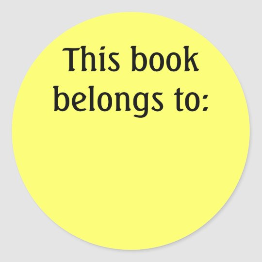 This book belongs to: classic round sticker