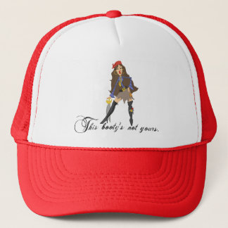 This booty's not yours trucker hat