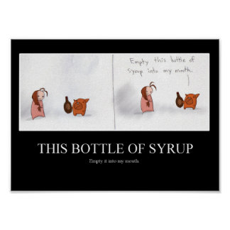 THIS BOTTLE OF SYRUP POSTER