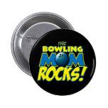This Bowling Mom Rocks copy.png Pinback Button