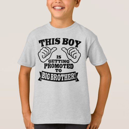 This Boy Is Getting Promoted To Big Brother T_Shirt