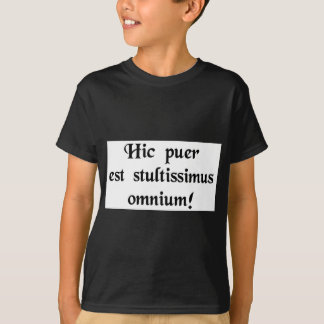 This boy is the stupidest of all! T-Shirt