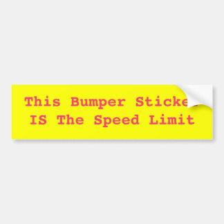 This Bumper Sticker IS The Speed Limit Car Bumper Sticker